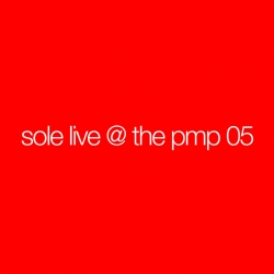 Sole live at pmp 05